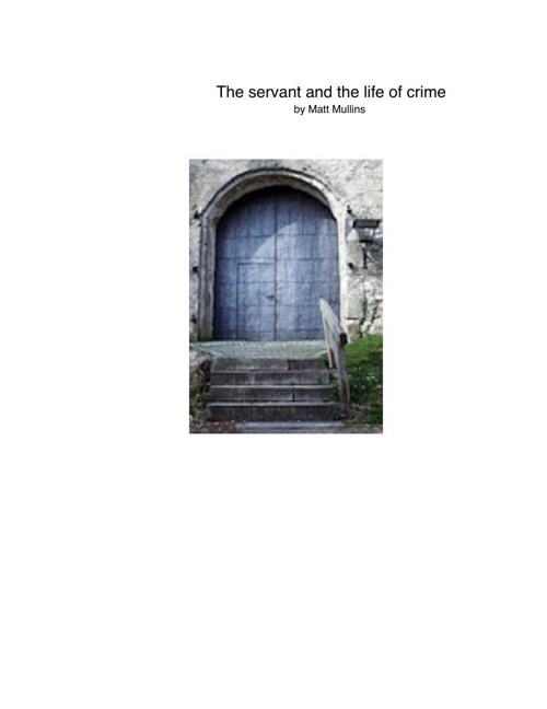 The servant and the life of crime