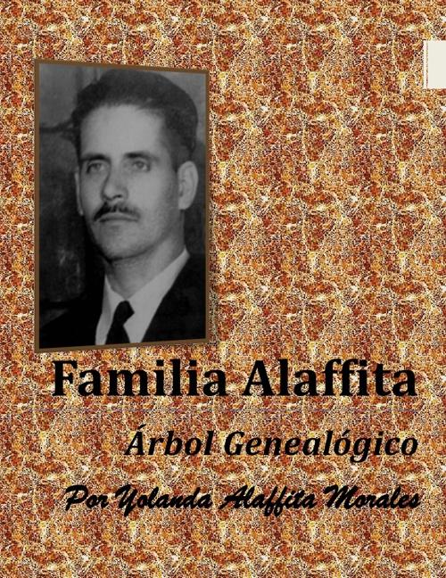 ARBOL GENEALOGICO DE LA FAMILIA ALAFFITA