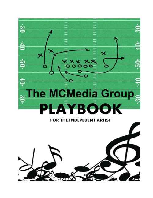 The MCMG Playbook: Our play-by-play manual for the indie artist.
