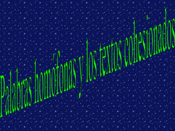 Palabras homófonas y textos cohesionados