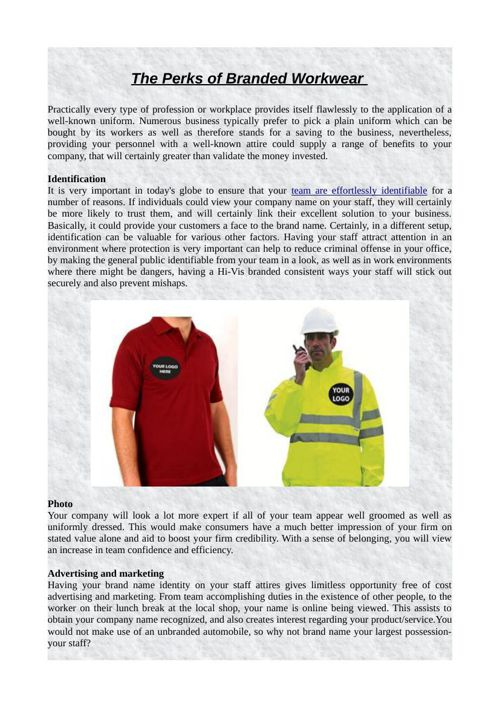 The Perks of Branded Workwear
