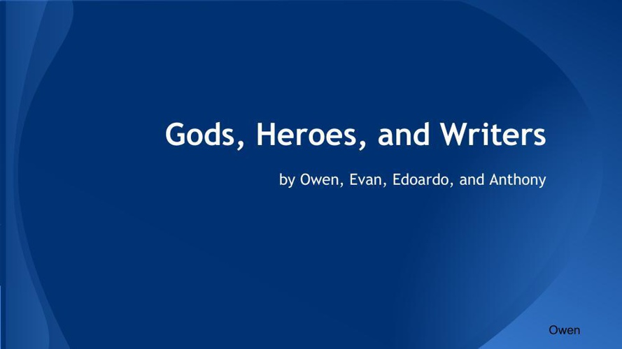 Gods, Heros, and Writers