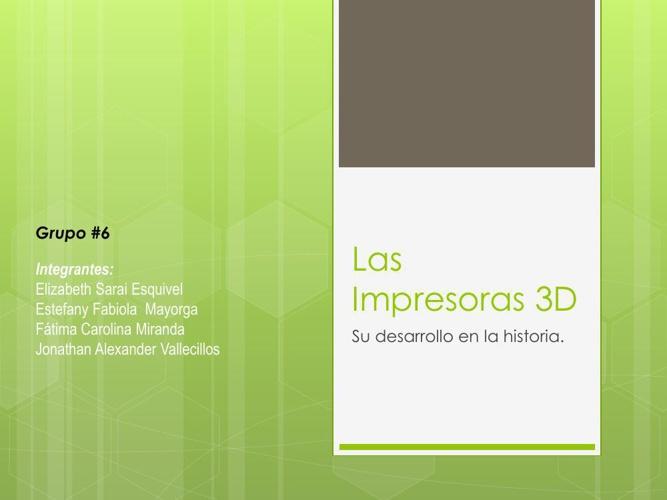 PRESENTACION DE LAS IMPRESORAS 3D