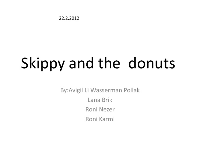 Skippy and the donuts