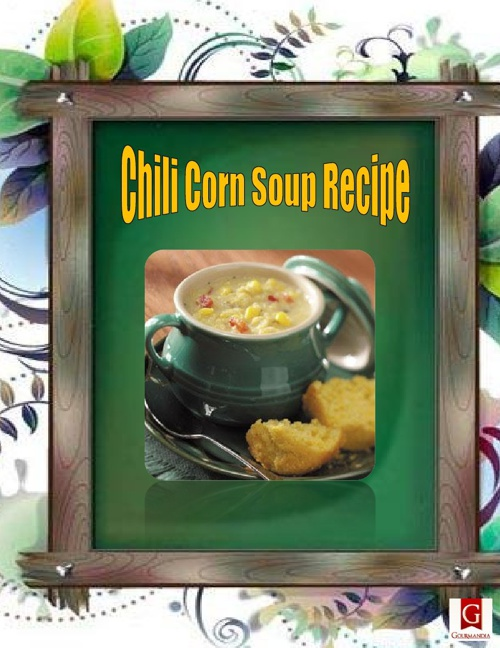 Chili Corn Soup Recipe
