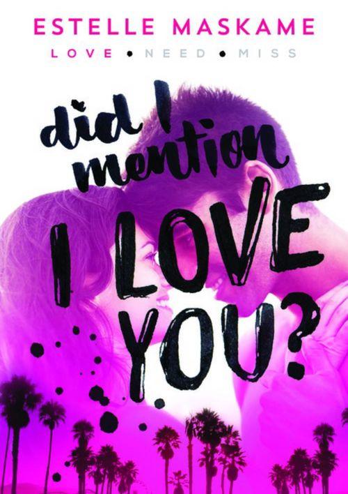 Did I Mention I Love You? By Estelle Maskame