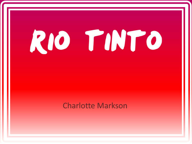 ASX Assignment-Rio Tinto Charlotte Markson