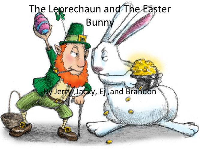 The Leprechaun and The Easter Bunny