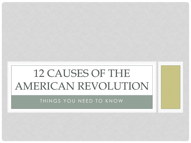 12 Causes of the American Revolution