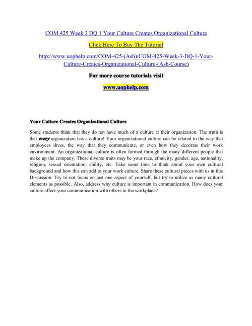 COM 425 Week 3 DQ 1 Your Culture Creates Organizational Culture