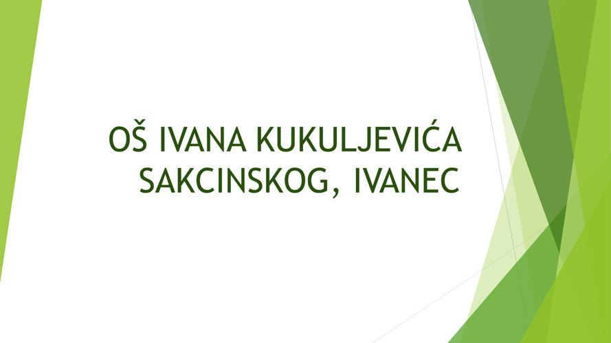 OŠ Ivana Kukuljevića Sakcinskog, Ivanec