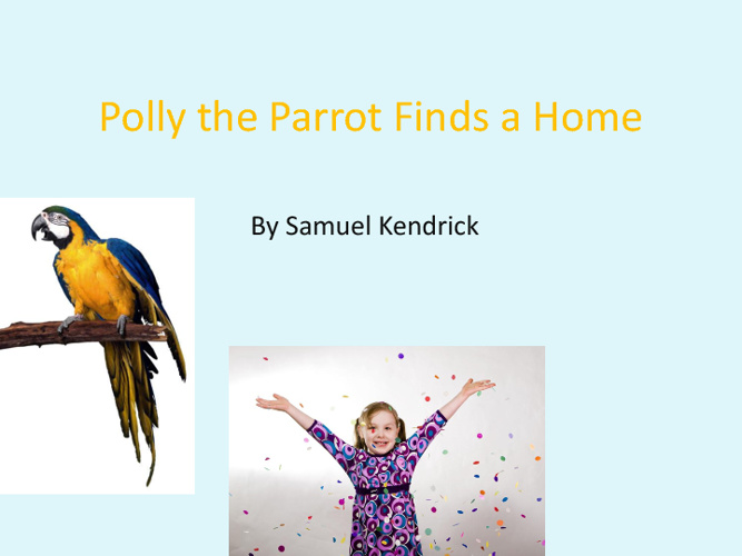 Polly the Parrot Finds a Home by Sam Kendrick