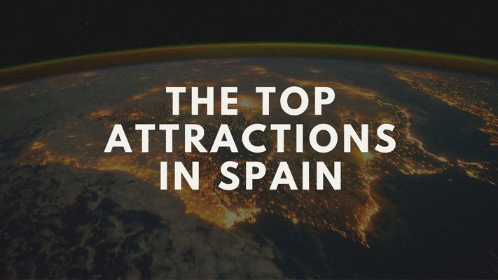 The Top Attractions In Spain