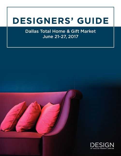 Designers' Guide to June 2017 Total Home & Gift Market