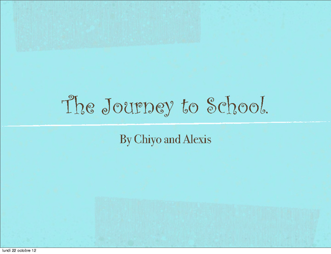 Journey to School - By Alexis and Chiyo