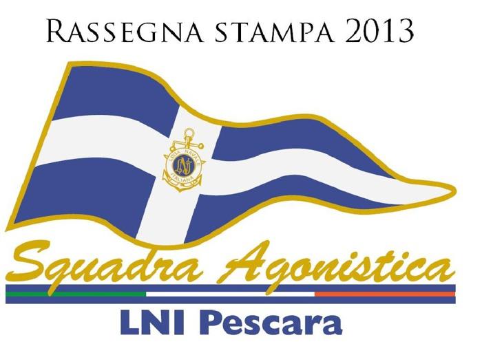 Rassegna stampa 2013 LNI Pescara