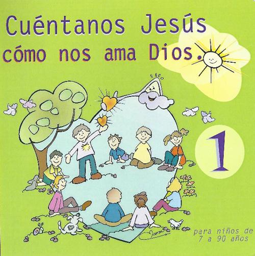 CUÉNTANOS JESÚS 1 / Cómo nos ama Dios