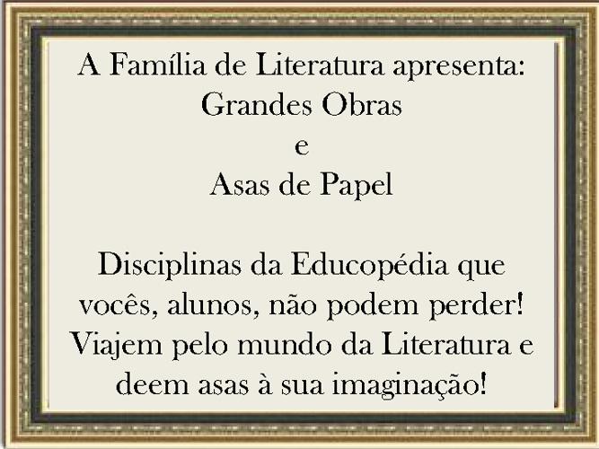 Educopédia Grandes Obras da Literatura e Asas de Papel