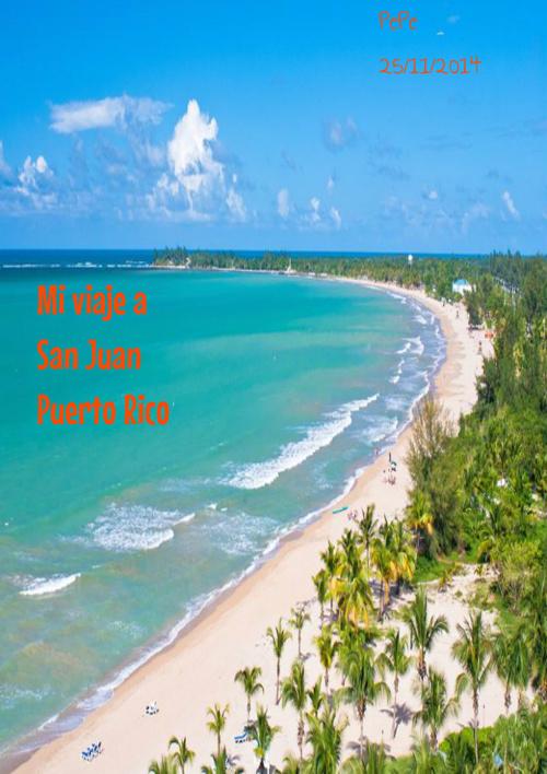 Mi viaje a San Juan Puerto Rico