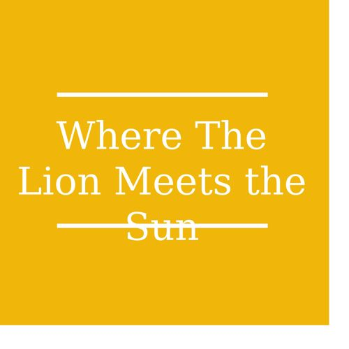 Where the Lion Meets The Sun