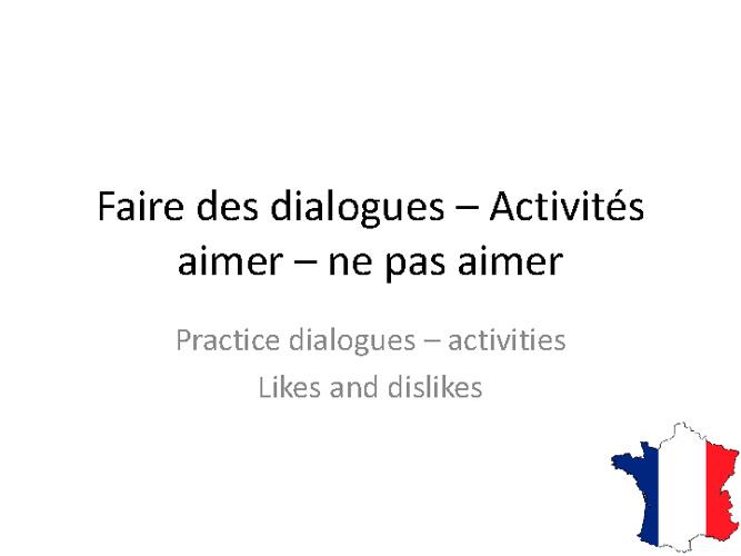 Dialogues - Aimer - ne pas aimer - activités