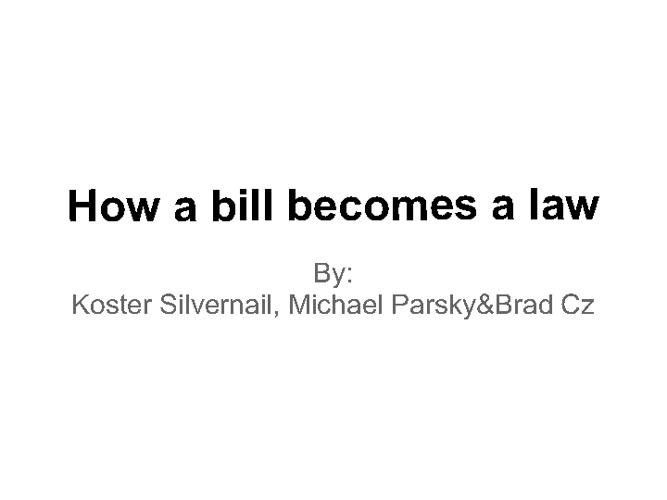 Bill becomes a law