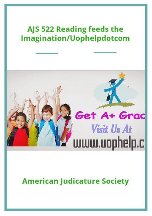 AJS 522 Reading feeds the Imagination/Uophelpdotcom