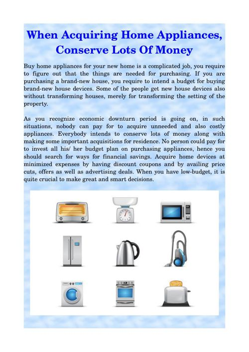 When Acquiring Home Appliances, Conserve Lots Of Money