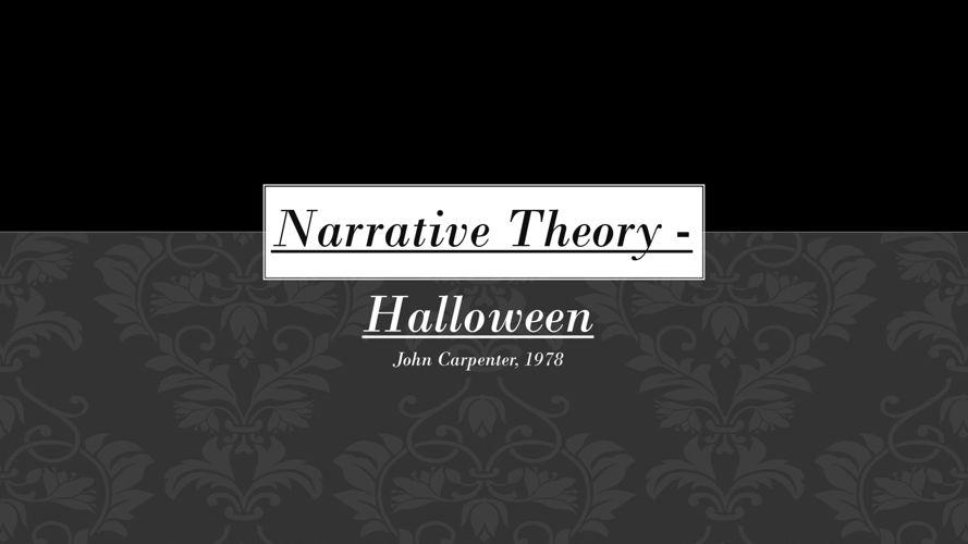 Narrative Theory – Halloween