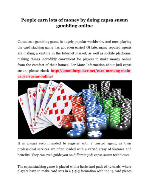 People earn lots of money by doing capsa susun gambling onli