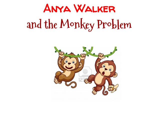 Anya Walker and the Monkey problem