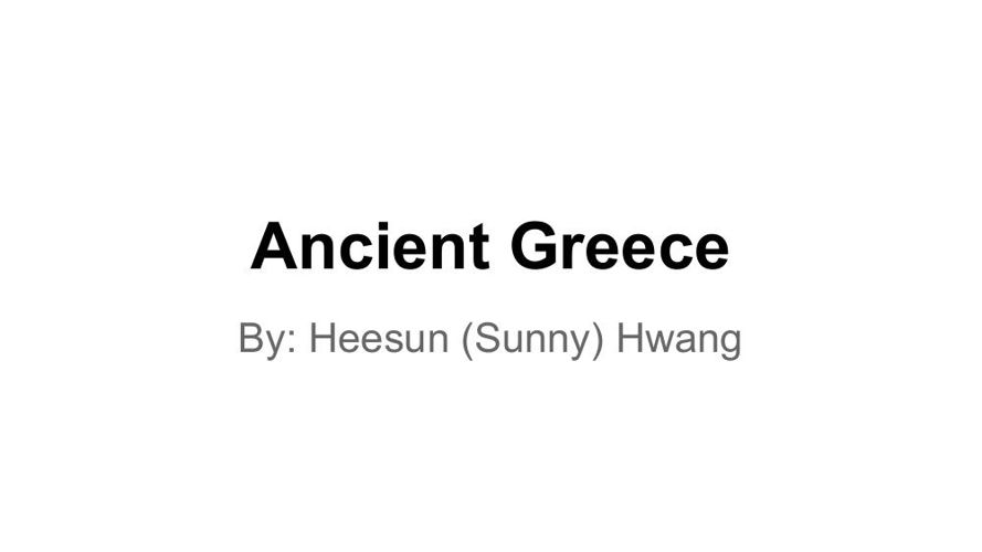 Hee Sun (Sunny) Hwang Ancient Greece Flipbook