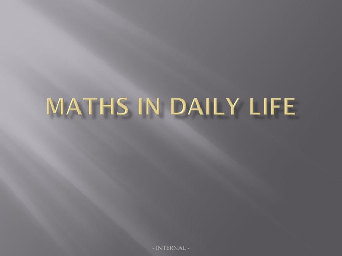 MATHS IN DAILY LIFE