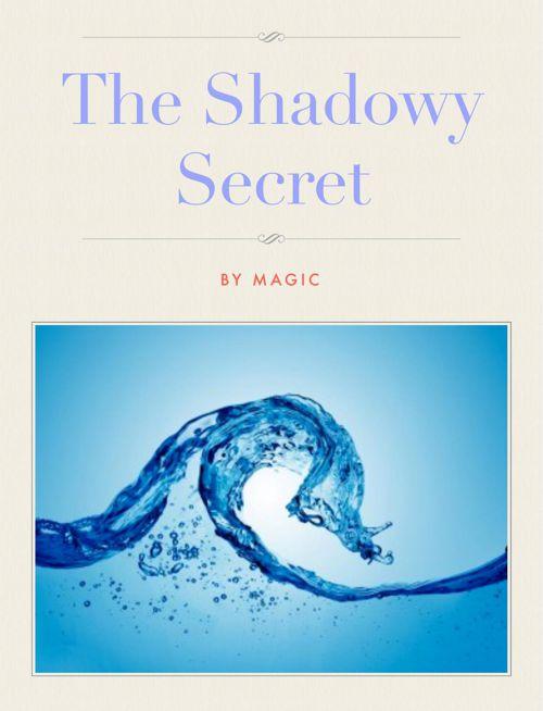 The Shadowy Secret (Fantasy Story)