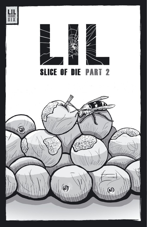 LIL ISSUE 6 - SLICE OF DIE PART 2