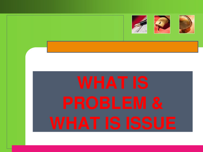 07 - 08 What is Problem & What is Issue