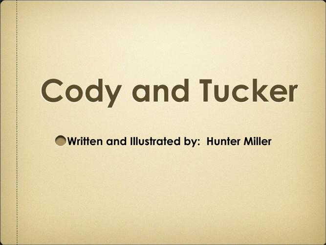 Cody and Tucker