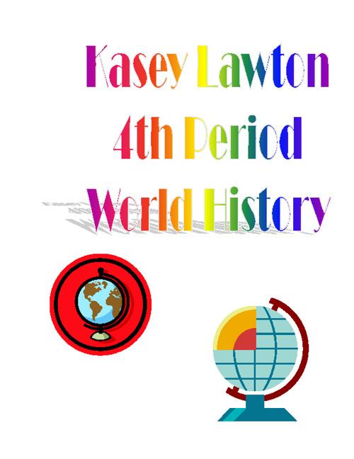 Kasey Lawton 4th World History