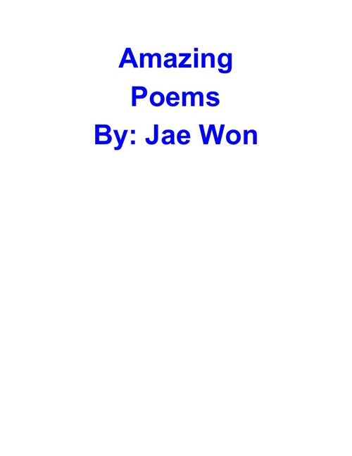 Awesome Poems By: JaeWon