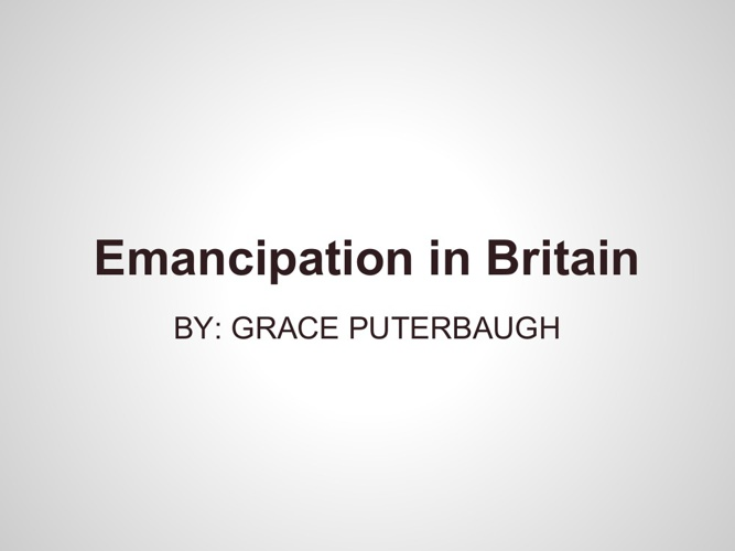 Emancipation in Britain