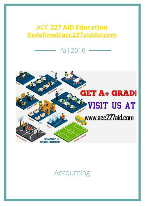 ACC 227 AID Education Redefined/acc227aiddotcom
