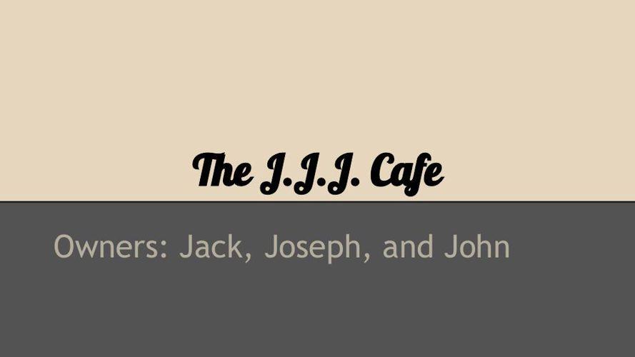 The J.J.J Cafe