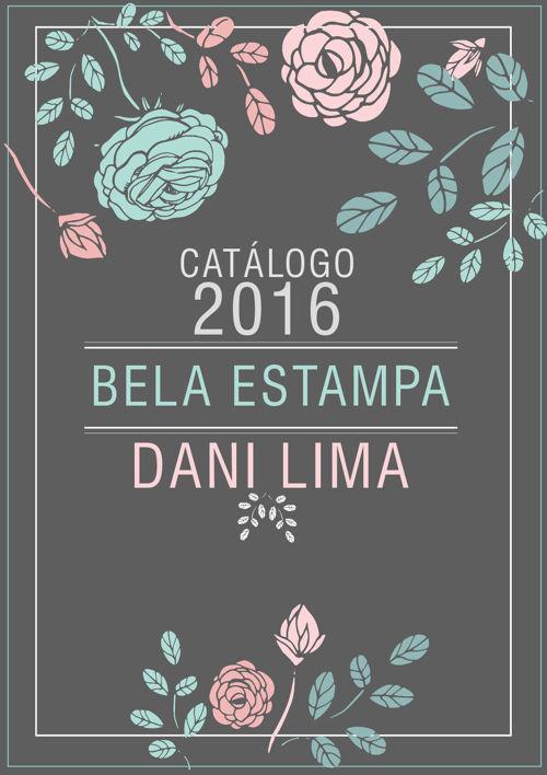 Catálogo 2016 | Bela ESTAMPA by DANI LIMA
