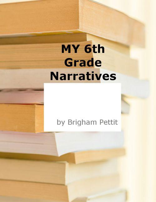 Copy of 6th Grade Narratives