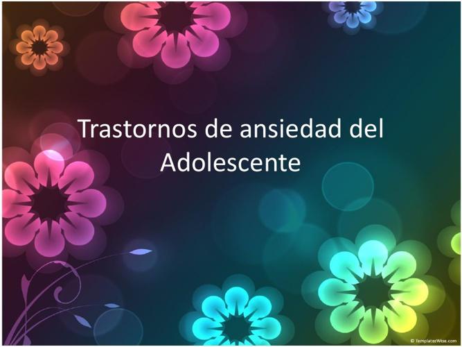 TRASTORNOS DE ANSIEDAD DEL ADOLESCENTE