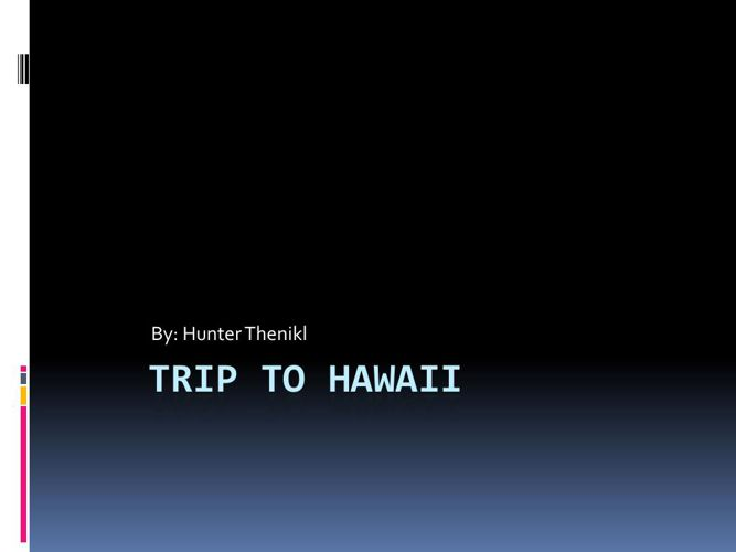 Big trip to Hawaii