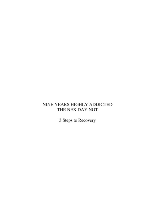 Copy of Nine Years Highly Addicted-- The Next Day Not