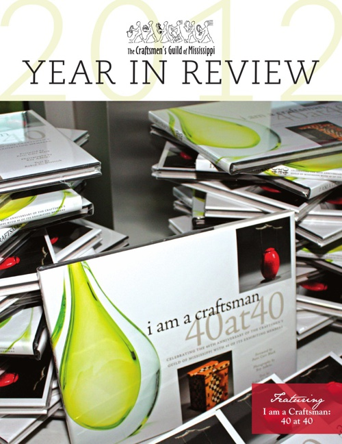 The Craftsmen's Guild of Mississippi 2012 Year in Review