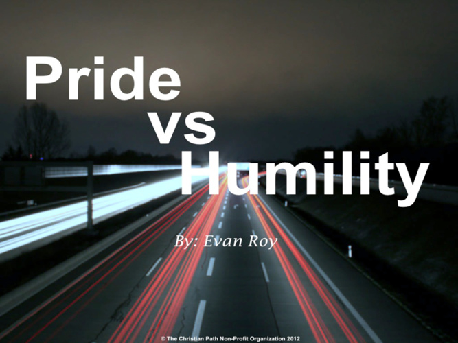 Pride vs Humility by Evan Roy