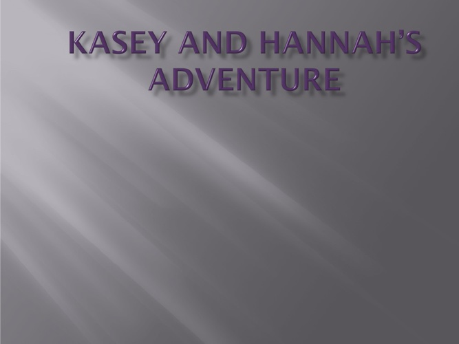 kasey and hannah's adventures